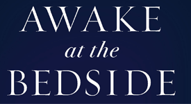 Awake at the Bedside